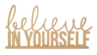 Picture of Beyond The Page MDF Phrase - Believe in Yourself