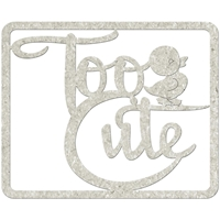 Picture of FabScraps Die-Cut Gray Chipboard Word - Too Cute